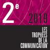 2ème place aux Trophées de la Communication 2019